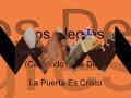 La Puerta Es Cristo de Los [video]