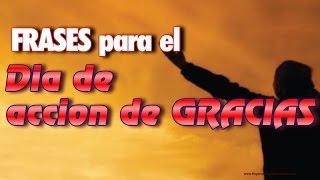 Frases Para El Dia De Accion De Gracias (Thanksgiving Day en Español)