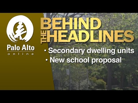 Behind the Headlines - Secondary dwelling units, New school proposal