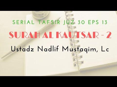 Ustadz Nadlif Mustaqim - Tafsir Juz 30 #13 (Surah Al Kautsar Bag. 2)