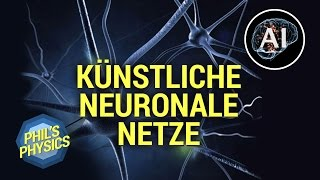 Künstliche Intelligenz Special: Künstliche neuronale Netze - Computer lernen sehen | Phil's Physics