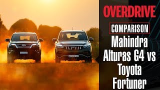 Mahindra Alturas G4 vs Toyota Fortuner | Comparison Test | OVERDRIVE