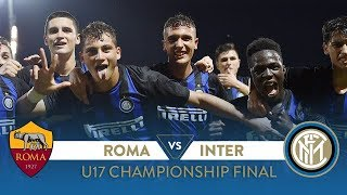 ROMA 1-3 INTER | HIGHLIGHTS U17 FINAL | Esposito with a stunning hat-trick! 🇮🇹⚫🔵🏆