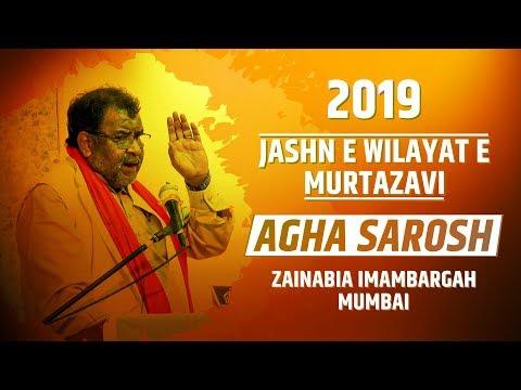 JASHN E WILAYAT E MURTAZAVI | AGHA SAROSH | ZAINABIA IMAMBADA MUMBAI| 1440 HIJRI 2019