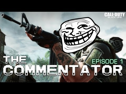 The Commentator (Black Ops Trolling)