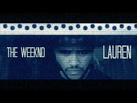 The Weeknd- Lauren (May 2013)