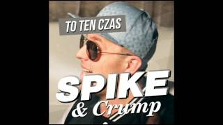 SPIKE & Crump - To Ten Czas (Dj Sequence Remix)