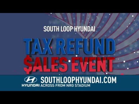 South Loop Hyundai's Tax refund sales Event