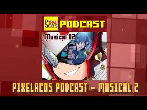Pixelacos Podcast - Musical 2