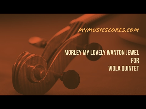Thomas Morley - My lovely wanton jewel