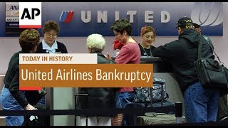 United Airlines Bankruptcy - 2002 | Today In History | 9 Dec 17