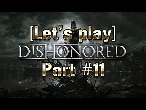 [Let's Play] Dishonored #11