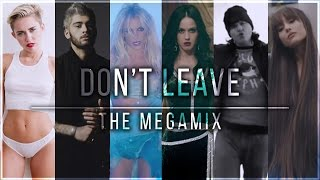 """download lagu Don't Leave  The Megamix From """"mash Of The gratis"""