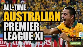 All-Time AUSTRALIAN Premier League XI