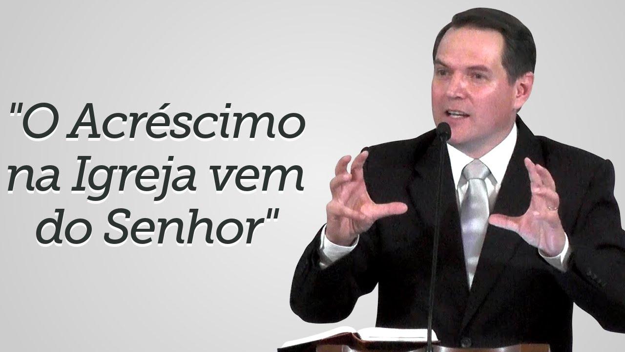 """""""O Acréscimo na Igreja vem do Senhor"""" - Sérgio Lima"""