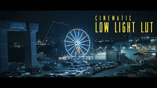 FREE LOW LIGHT CINEMATIC LUT | **FREE DOWNLOAD**