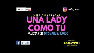 Download Lagu Una Lady como tu - MTZ Manuel Turizo - (Karaoke) Gratis STAFABAND