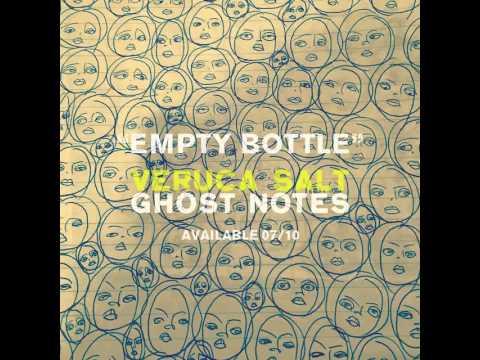 Veruca Salt - Empty Bottle