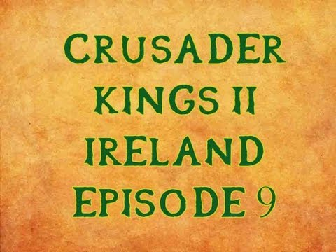 [9] Crusader King's 2 (Ireland) - Lannigans Eye The Welsh