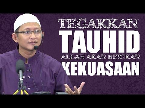 Video Singkat: Tegakkan Tauhid, Allah Akan Memberikan Kekuasaan - Ustadz Abu Yahya Badru Salam, Lc