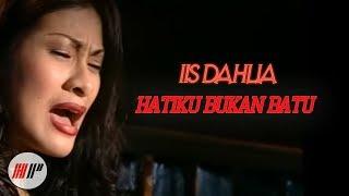 Download lagu IIS DAHLIA - HATIKU BUKAN BATU -  VERSION