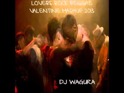 DJ Wagura - Lovers Rock Reggae Valentines MashUp 2013