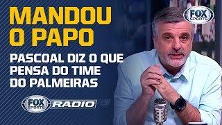 """""""NÃO PODE PASSAR NA PORTA DO PALESTRA""""; Pascoal fala tudo o que pensa sobre o time do Palmeiras"""