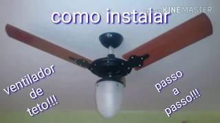 Como instalar ventilador de teto fácil!!!