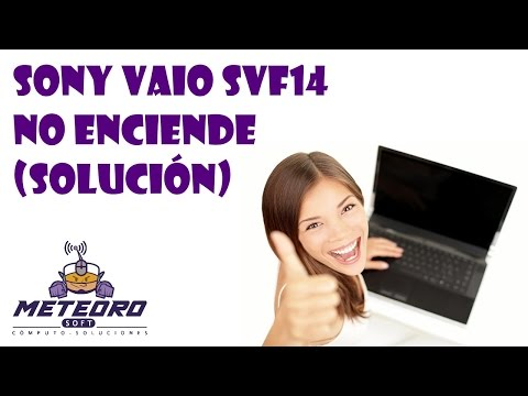 SONY VAIO SVF14 NO ENCIENDE (SOLUCIÓN)