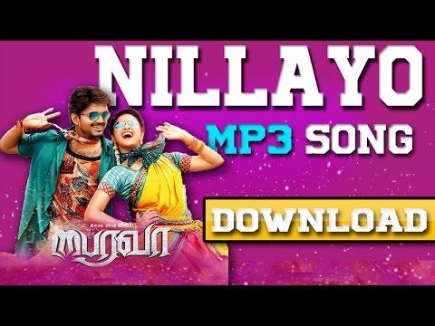 Download ➤🎵 Nillayo Mp3 song 🎵From bairavaa (2016) Movie