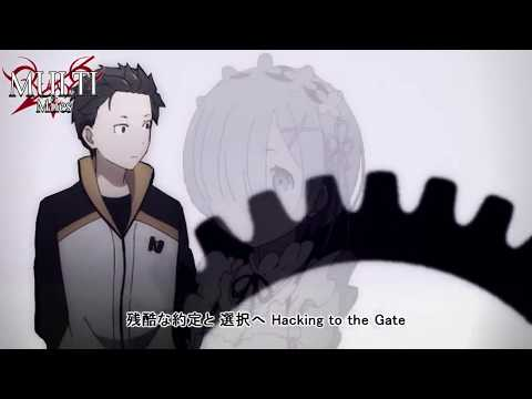 【MAD】Re:Zero Kara Hajimeru Isekai Seikatsu Opening -「Hacking To The Gate」