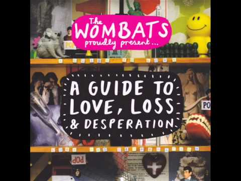 The Wombats A Guide to Love Loss Desperation : full album