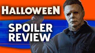 Halloween (2018) Spoiler Talk Review: Let The Bodies Hit The Floor