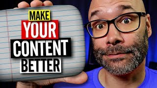 How To Make YOUR Content Better