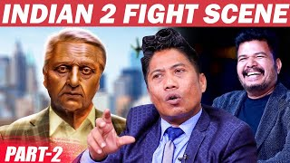 Shankar's Unimaginable Indian 2 Fight Scene - Peter Hein Reveals Research | Kamal