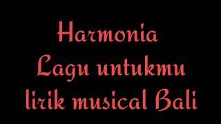download lagu Harmonia - Lagu Untukmu  -   Muscial gratis