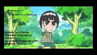 Rock Lee Go EPISODE 1 VF