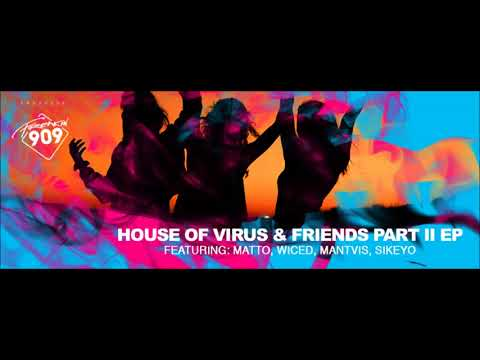 House Of Virus, Matto & Wiced ft Mantvis - You've Been Holdin'