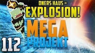 ACH DU KACKE - DNERS HAUS EXPLODIERT! - Minecraft MEGA PROJEKT #112