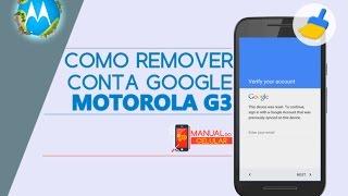DESVINCULAR CONTA DO GOOGLE DE QUALQUER MOTOROLA (MOTO G3, G4, X Play, ETC)