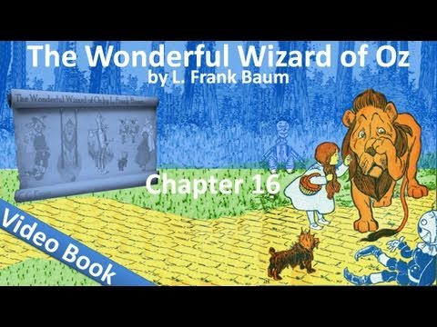 Chapter 16 – The Wonderful Wizard of Oz by L. Frank Baum – The Magic Art of the Great Humbug