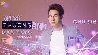 [ Karaoke ] Giả Vờ Thương Anh Được Không - Chu Bin