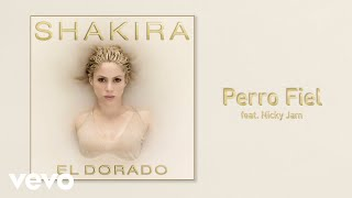 Shakira Perro Fiel (Audio) ft. Nicky Jam