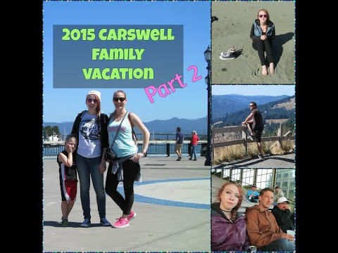 2015 Carswell Family Vacation - part 2 - Humboldt County fun! days 3, 4 & 5