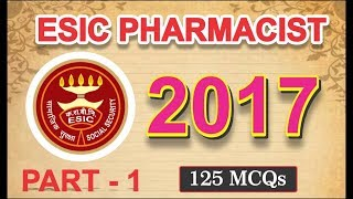 ESIC PHARMACIST 2017, PART- 1 | PHARMACIST EXAM