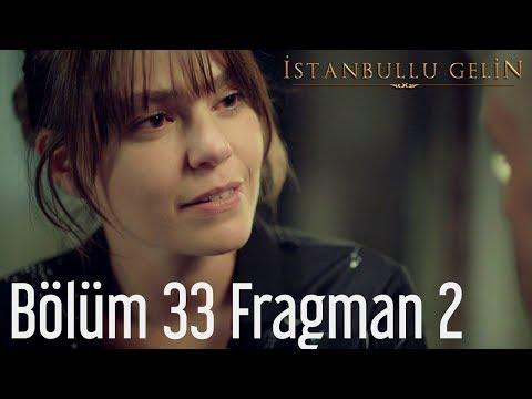 İstanbullu Gelin 33. Bölüm 2. Fragman