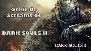 Serie de Streams de Dark Soul II - Episodio 6 Saltos Mortales