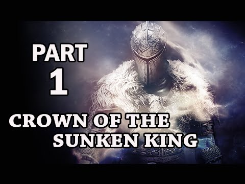 Dark Souls 2 Crown of the Sunken King DLC Gameplay Walkthrough Part 1 - Sanctum City