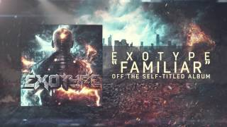 Exotype - Familiar