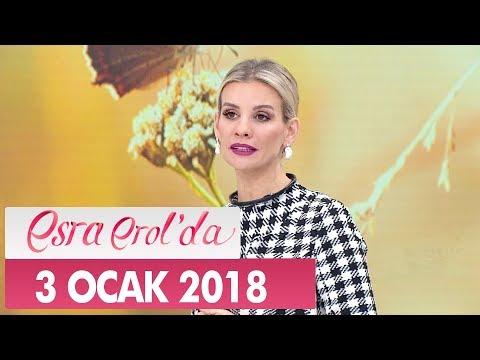 Esra Erol'da 3 Ocak 2018 Çarşamba - Tek Parça